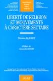 Nicolas Guillet - Liberté de religion et mouvements à caractère sectaire.