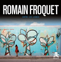 Nicolas Gzeley - Romain Froquet - Entre les lignes.