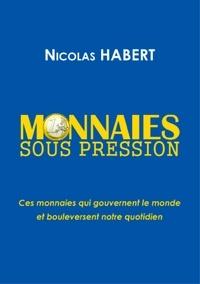 Nicolas Habert - MONNAIES SOUS PRESSION.