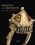 Nicolas Hatot et Judith Olszowy-Schlanger - Savants et croyants - Les juifs d'Europe du Nord au Moyen Age.