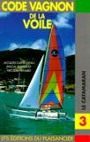 Nicolas Henard et Jacques Cathelineau - Code Vagnon de la Voile - Tome 3, Le Catamaran.