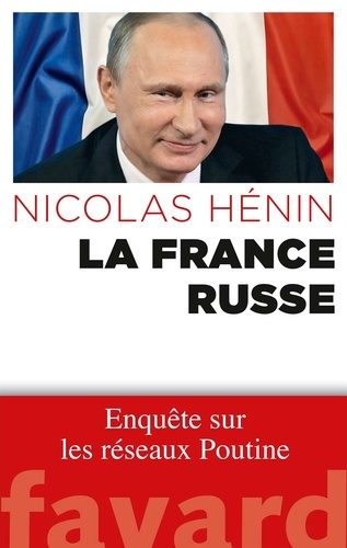 La France russe - Nicolas Hénin - Format ePub - 9782213702766 - 13,99 €