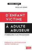 Nicolas Henri et Serge Corneille - D'enfant victime à adulte abuseur - Itinéraire d'un prisonnier.