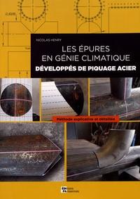 Nicolas Henry - Les épures en génie climatique : développés de piquage acier - Méthode explicative et détaillée.