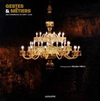 Nicolas Héron - Gestes & métiers des Cristalleries de Saint-Louis.