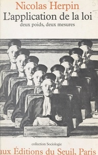 Nicolas Herpin - L'application de la loi - Deux poids, deux mesures.