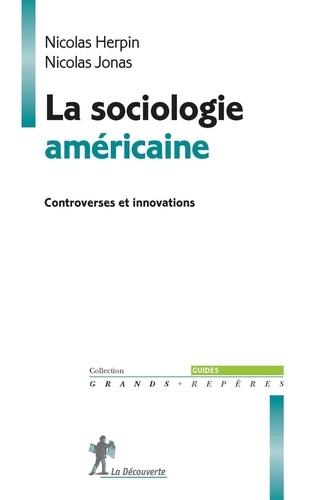 La sociologie américaine. Controverses et innovations