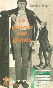 Nicolas Herpin - Le pouvoir des grands - De l'influence de la taille des hommes sur leur statut social.