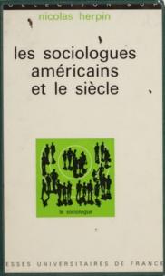 Nicolas Herpin et Georges Balandier - Les sociologues américains et le siècle.