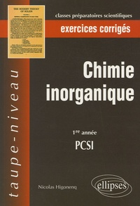 Nicolas Higonenq - Chimie inorganique - PCSI 1e année, exercices corrigés.