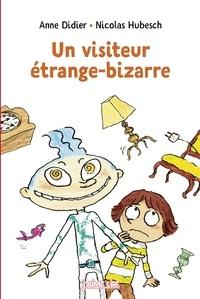 Nicolas Hubesch et Anne Didier - Un visiteur étrange-bizarre.