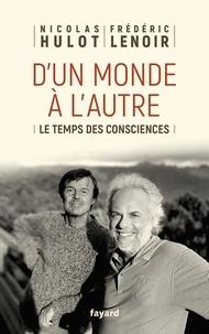 Nicolas Hulot et Frédéric Lenoir - Ce monde que nous désirons - Pour une révolution des consciences.