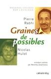 Nicolas Hulot et Pierre Rabhi - Graines de possibles - Regards croisés sur l'écologie.