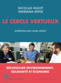 Nicolas Hulot et Vandana Shiva - Le cercle vertueux.