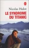 Nicolas Hulot - Le Syndrome du Titanic.