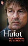 Nicolas Hulot - Le syndrome du Titanic - Tome 2.
