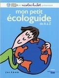 Nicolas Hulot - Mon petit écologuide de A à Z.