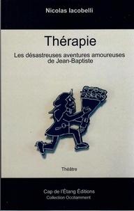 Nicolas Iacobelli - Thérapie - Les désastreuses aventures amoureuses de Jean-Baptiste, 2021.