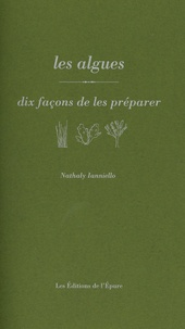 Nicolas Ianniello - Les Algues - Dix façons de les préparer.