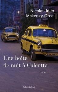 Nicolas Idier et Makenzy Orcel - Une boîte de nuit à Calcutta.