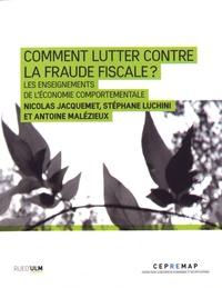 Nicolas Jacquemet et Stéphane Luchini - Comment lutter contre la fraude fiscale ? - Les enseignements de l'économie comportementale.