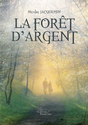 Nicolas Jacquemin - La forêt d'argent.