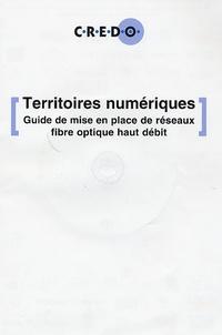 Nicolas Jacquet et Alain Ducass - Territoires numériques - Guide de mise en place de réseaux fibre optique haut débit. 1 Cédérom
