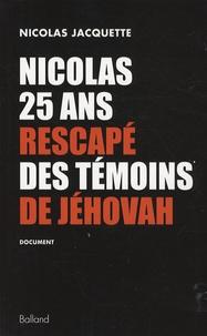 Nicolas Jacquette - Nicolas, 25 ans, rescapé des Témoins de Jéhovah.