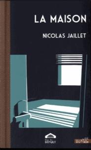 Nicolas Jaillet - La maison.