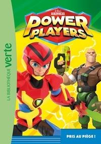 Nicolas Jaillet - Power Players Tome 2 : Pris au piège !.