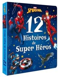 Nicolas Jaillet - Spider-Man : 12 histoires de super-héros.