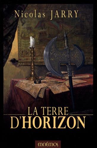 Nicolas Jarry - Chroniques du Loup de Deb Tome 2 : La terre d'horizon.