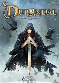 Nicolas Jarry et Gwendal Lemercier - Durandal Tome 2 : La marche de Bretagne, partie 2.