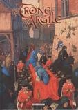 Nicolas Jarry et France Richemond - Le Trône d'Argile Tome 4 : La Mort des Rois.