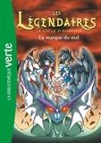 Nicolas Jarry - Les Légendaires Tome 10 : La marque du mal.