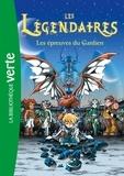 Nicolas Jarry - Les Légendaires Tome 2 : Les épreuves du Gardien.