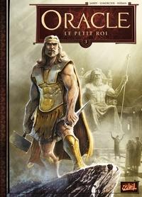 Nicolas Jarry et Gwendal Lemercier - Oracle Tome 3 : Le Petit Roi.