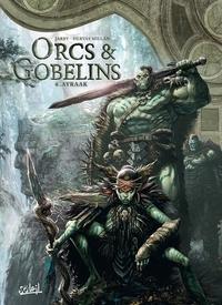 Nicolas Jarry et Jesus Hervas Millan - Orcs et Gobelins T06 - Ayraak.
