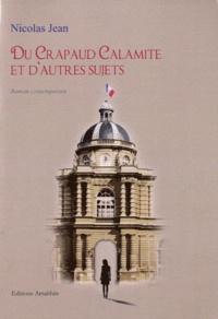 Nicolas Jean - Du Crapaud Calamite et d'autres sujets.