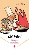 Nicolas Jolivot - Chifan ! Manger en Chine - Carnet de voyage.