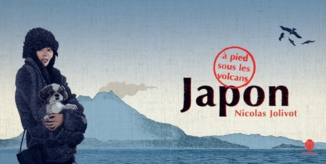 Nicolas Jolivot - Japon, à pied sous les volcans - Carnet de voyage.