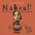Nicolas Jolivot - Nakoul ! - (On mange !) à Marrakech.