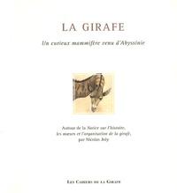 Nicolas Joly - La girafe - Un curieux mammifère venu d'Abyssinie.