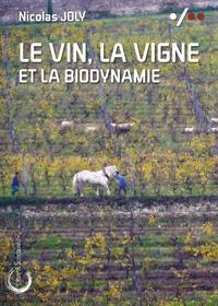 Nicolas Joly - Le vin, la vigne et la biodynamie.