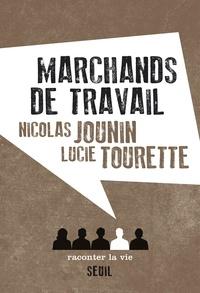 Nicolas Jounin et Lucie Tourette - Marchands de travail.