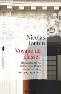 Nicolas Jounin - Voyage de classes - Deux étudiants de Seine-Saint-Denis enquêtent dans les beaux quartiers.