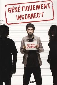 Nicolas Journet - Génétiquement incorrect.