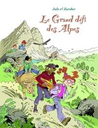 Nicolas Julo et Muriel Zürcher - Le grand défi des Alpes.