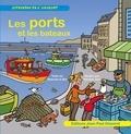 Nicolas Julo et Blanche Le Bel - Les ports et les bateaux.