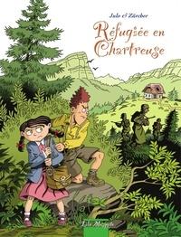 Nicolas Julo et Muriel Zürcher - Réfugiée en Chartreuse.
